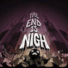 The end is nigh Toutes les sorties des jeux vidéos sur PC en Juillet 2017